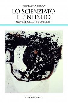Trinh Xuan Thuan, 'Lo scienziato e l'infinito. Numeri, uomini e universi', edizioni Dedalo 2014.