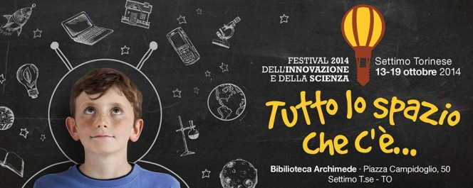 Festival dell'Innovazione e della Scienza 2014. Settimo Torinese, 13-19 ottobre. La locandina dell'evento.