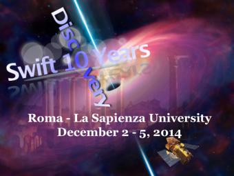 """La locandina dellevento. """"Swift: 10 years of discoveries"""" in programma dal 2 al 5 dicembre a Roma nella cornice della Gipsoteca dell'Università la Sapienza."""