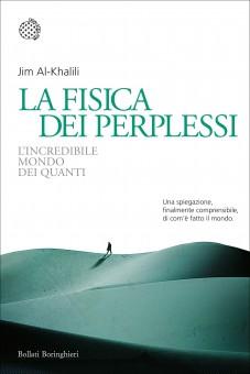 Jim Al-Khalili, 'La fisica dei perplessi', Bollati Boringhieri 2014.