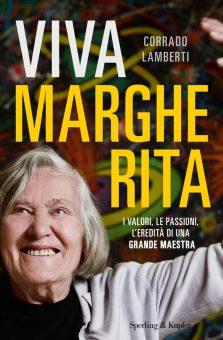 Viva Margherita (Sperling &Kupfer, 156 pagine, 12,90 euro, disponibile anche come e-book), scritto da Corrado Lamberti, con prefazione di Giovanni Bignami